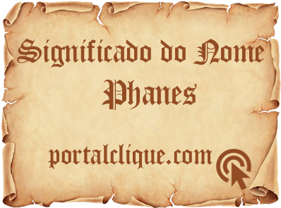 Significado do Nome Phanes