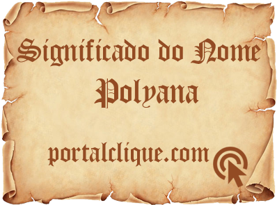 Significado do Nome Polyana