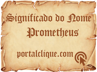 Significado do Nome Prometheus