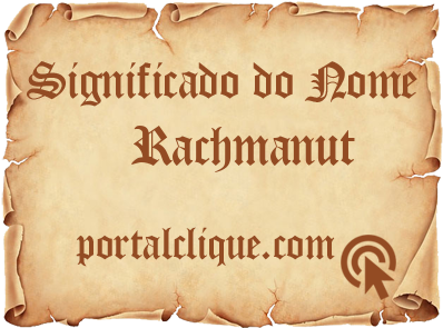 Significado do Nome Rachmanut