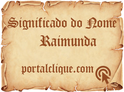 Significado do Nome Raimunda