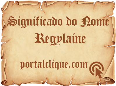 Significado do Nome Regylaine