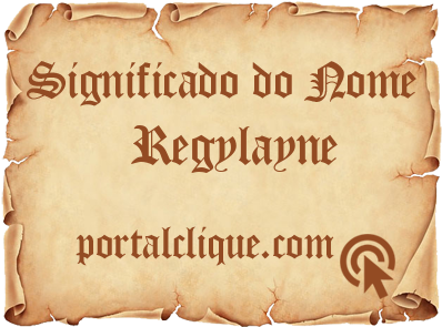 Significado do Nome Regylayne