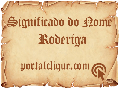 Significado do Nome Roderiga