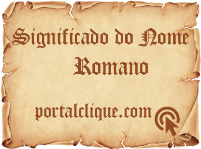 Significado do Nome Romano