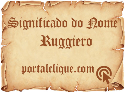 Significado do Nome Ruggiero