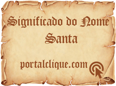 Significado do Nome Santa