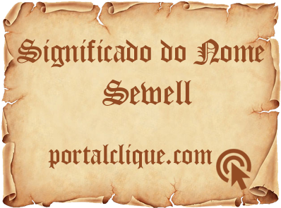 Significado do Nome Sewell