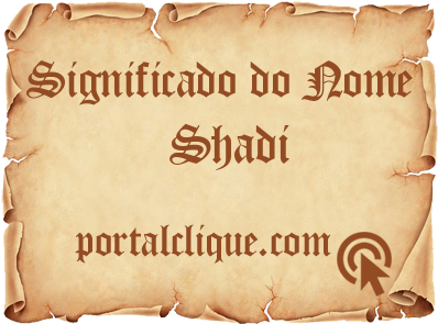 Significado do Nome Shadi