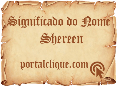 Significado do Nome Shereen