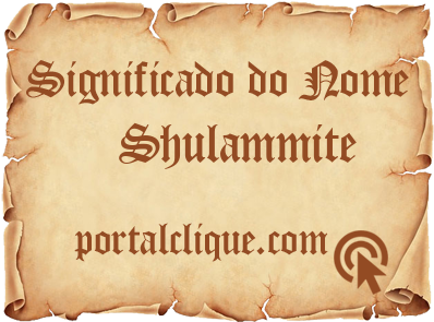 Significado do Nome Shulammite