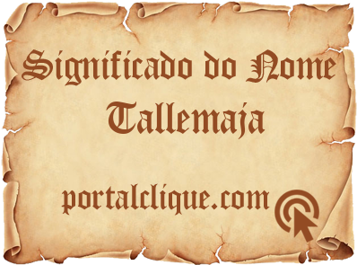 Significado do Nome Tallemaja