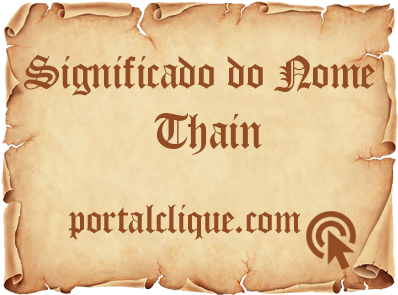 Significado do Nome Thain