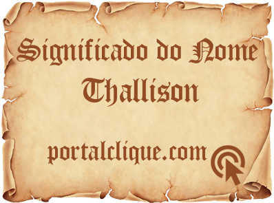Significado do Nome Thallison