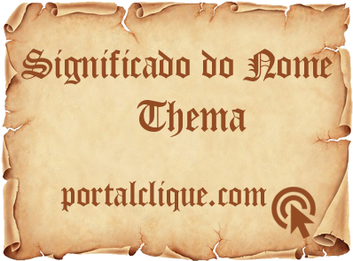 Significado do Nome Thema