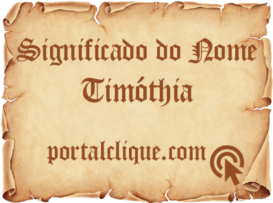 Significado do Nome Timóthia