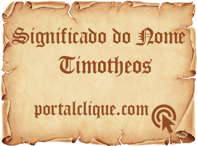 Significado do Nome Timotheos
