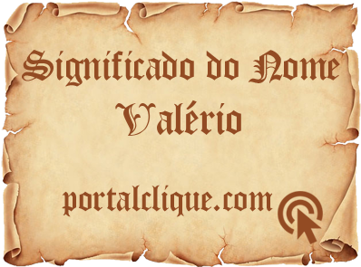 Significado do Nome Valério