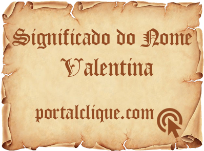 Significado do Nome Valentina