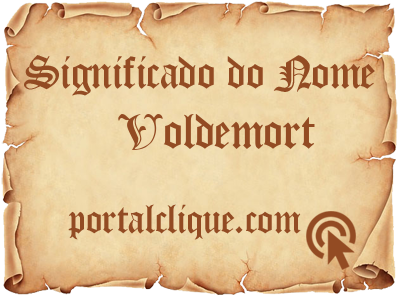 Significado do Nome Voldemort