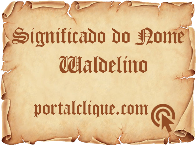 Significado do Nome Waldelino