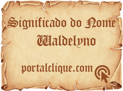 Significado do Nome Waldelyno