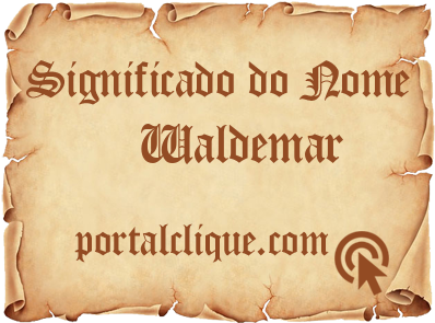 Significado do Nome Waldemar