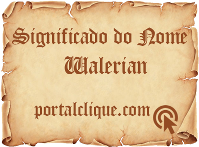 Significado do Nome Walerian