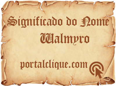 Significado do Nome Walmyro