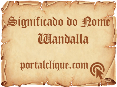 Significado do Nome Wandalla