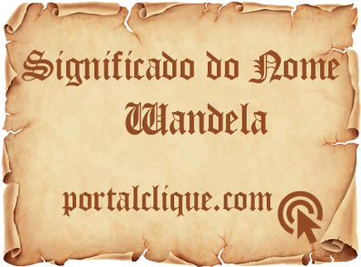 Significado do Nome Wandela