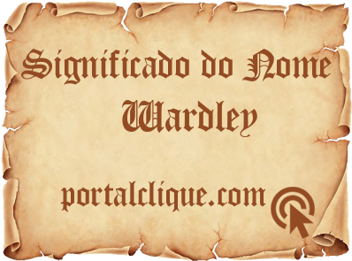Significado do Nome Wardley