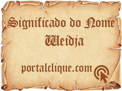 Significado do Nome Weidja