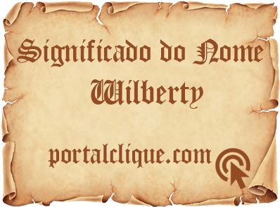 Significado do Nome Wilberty