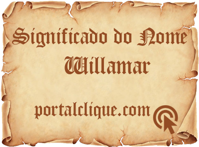 Significado do Nome Willamar