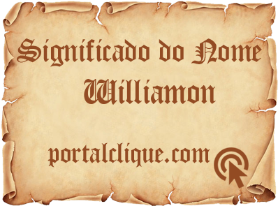 Significado do Nome Williamon
