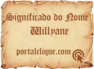 Significado do Nome Willyane