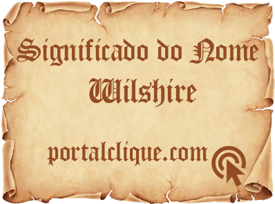 Significado do Nome Wilshire