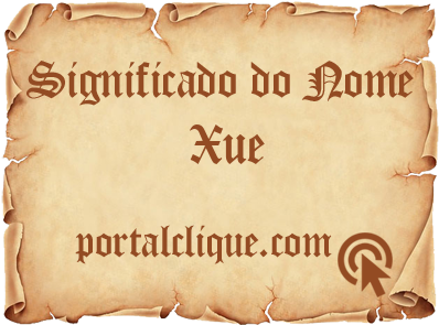 Significado do Nome Xue