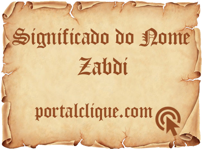 Significado do Nome Zabdi