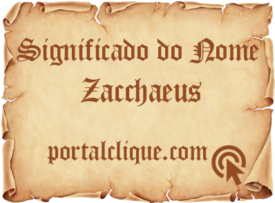 Significado do Nome Zacchaeus