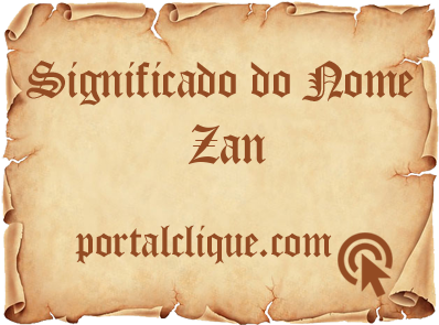 Significado do Nome Zan