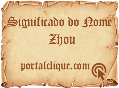 Significado do Nome Zhou