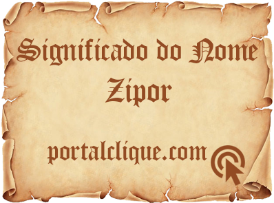 Significado do Nome Zipor