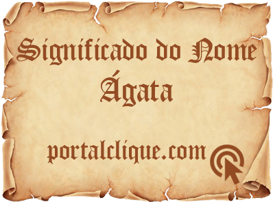 Significado do Nome Ágata