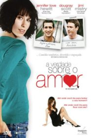 Photo of A Verdade Sobre o Amor | Sinopse – Trailer – Elenco