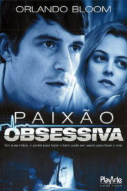 Photo of Paixão Obsessiva | Sinopse – Trailer – Elenco