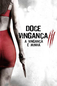 Photo of Doce Vingança 3: A Vingança é Minha | Sinopse – Trailer – Elenco