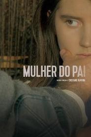 Photo of Mulher do Pai | Sinopse – Trailer – Elenco