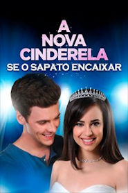Photo of A Nova Cinderela – Se o Sapato Encaixar | Sinopse – Trailer – Elenco